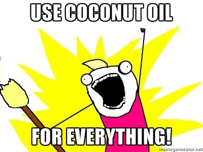 Funny picture saying coconut oil for everything