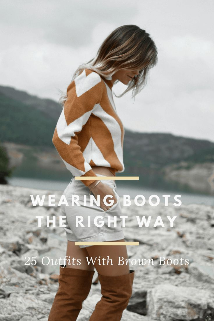 02363e993159 25 Outfits With Brown Boots: How To Wear Boots The Right Way – BelleTag