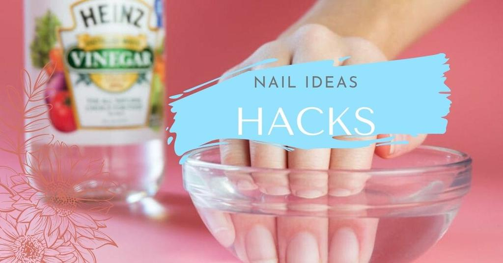 Nail ideas hacks